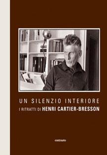UN SILENZIO INTERIORE : I RITRATTI DI HENRI-CARTIER BRESSON
