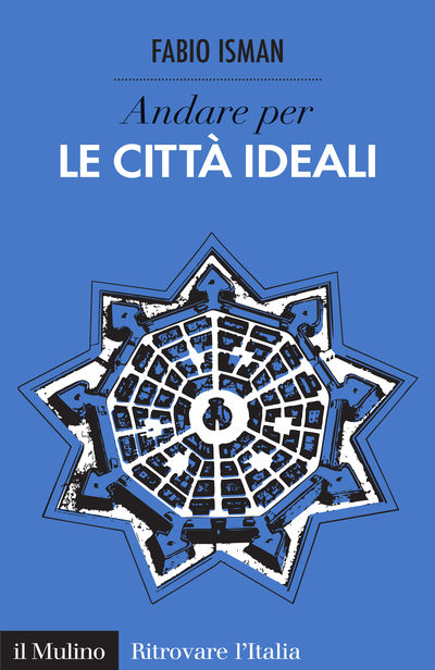 Fabio Isman Le città ideali