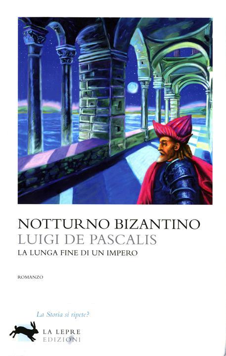Libro : Notturno Bizantino di Luigi De Pascalis